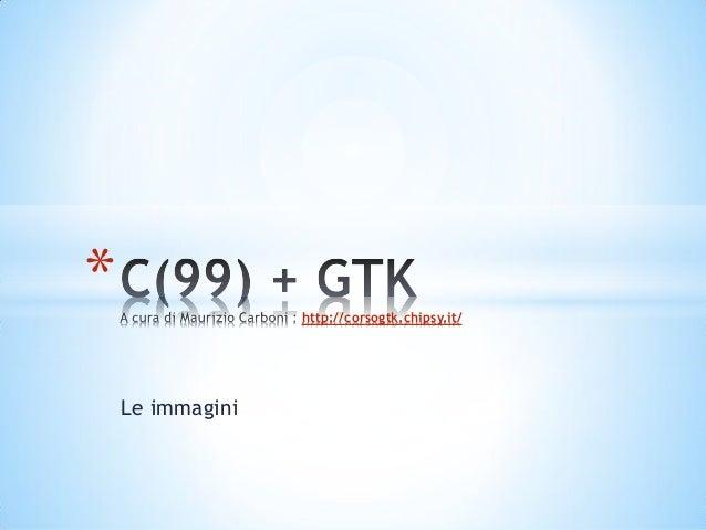 C(99) gtk   03 - le immagini