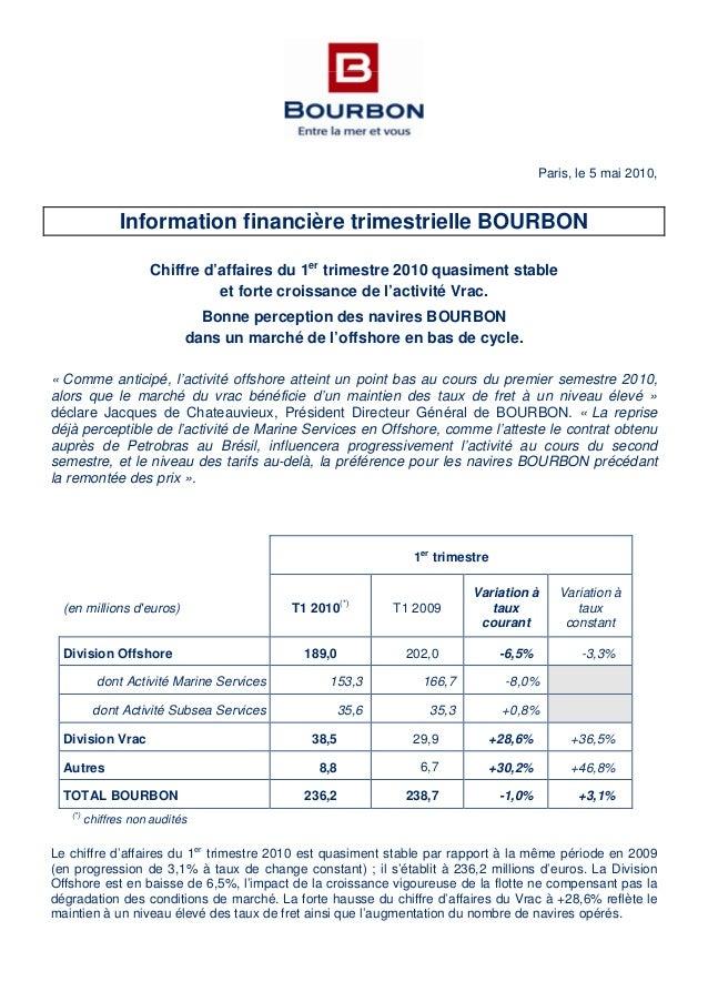 Paris, le 5 mai 2010, Information financière trimestrielle BOURBON Chiffre d'affaires du 1er trimestre 2010 quasiment stab...