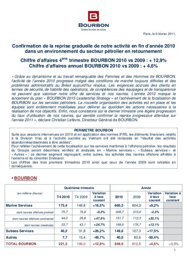 1 Paris, le 9 février 2011, Confirmation de la reprise graduelle de notre activité en fin d'année 2010 dans un environneme...