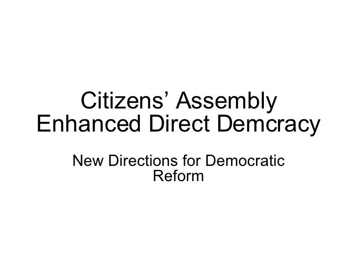Citizens' Assembly Enhanced Direct Demcracy New Directions for Democratic Reform