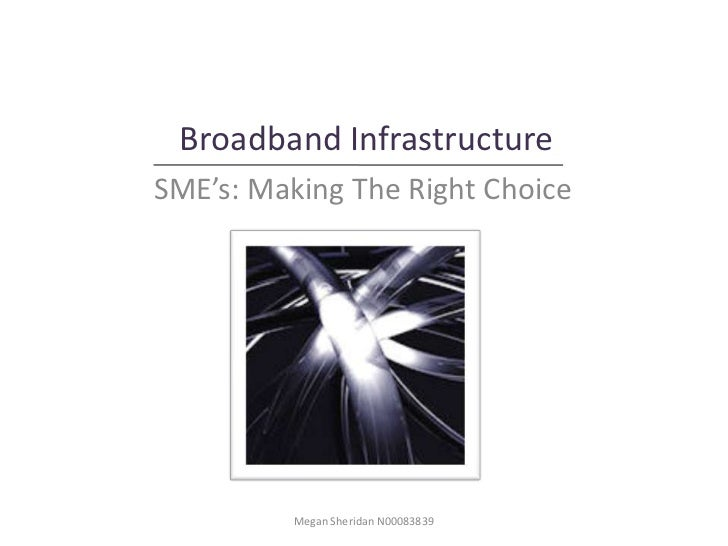 Irish Broadband Infrastructure For a SME: Making The Right Choice