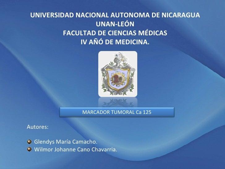 UNIVERSIDAD NACIONAL AUTONOMA DE NICARAGUA UNAN-LEÓN FACULTAD DE CIENCIAS MÉDICAS IV AÑÓ DE MEDICINA. <ul><li>Autores: </l...