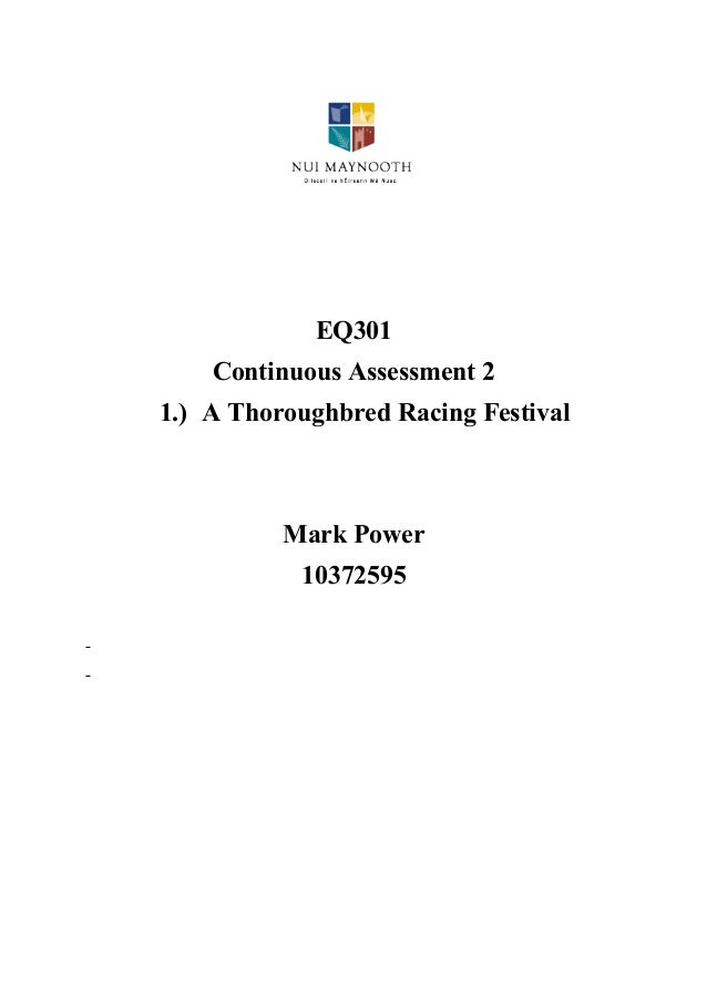 EQ301 Continuous Assessment 2 1.) A Thoroughbred Racing Festival  Mark Power 10372595