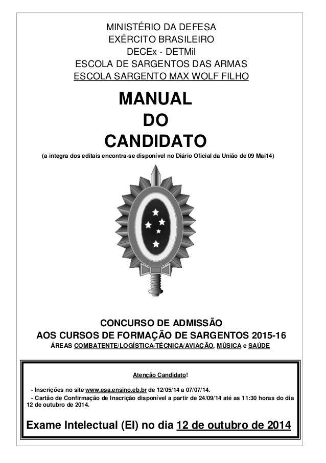 MINISTÉRIO DA DEFESA EXÉRCITO BRASILEIRO DECEx - DETMil ESCOLA DE SARGENTOS DAS ARMAS ESCOLA SARGENTO MAX WOLF FILHO MANUA...