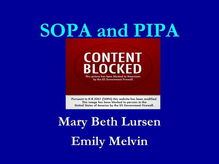 SOPA and PIPA Mary Beth Lursen  Emily Melvin