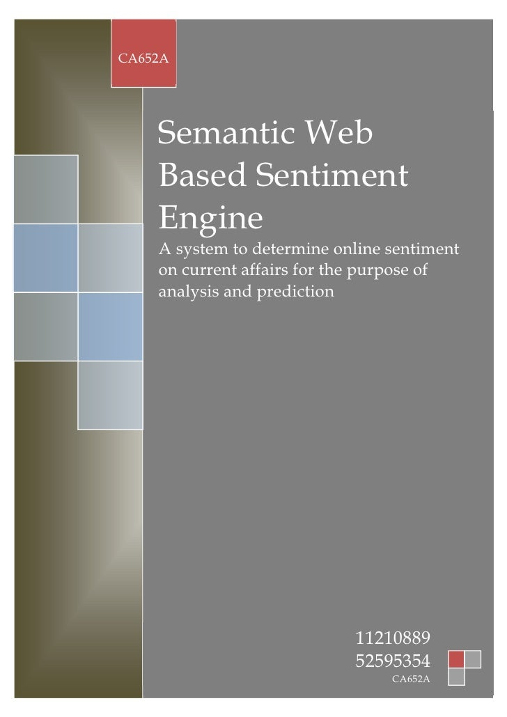 CA652A    Semantic Web    Based Sentiment    Engine    A system to determine online sentiment    on current affairs for th...