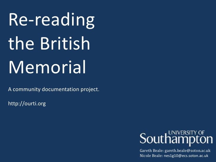 Re-readingthe BritishMemorialA community documentation project.http://ourti.org                                     Gareth...