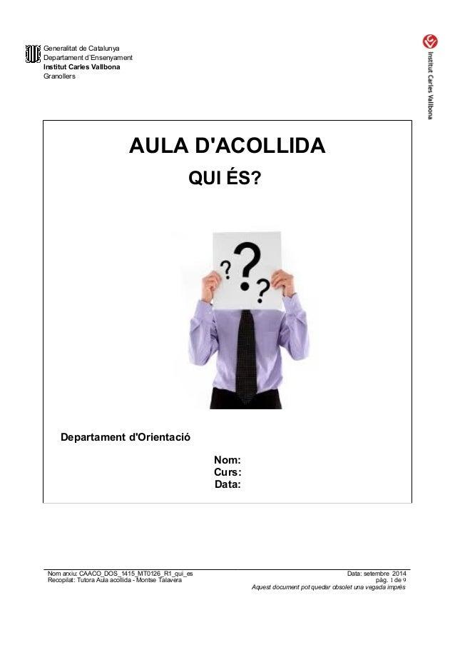 Generalitat de Catalunya  Departament d'Ensenyament  Institut Carles Vallbona  Granollers  AULA D'ACOLLIDA  QUI ÉS?  Depar...