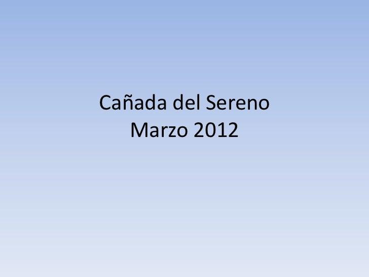Cañada del Sereno   Marzo 2012