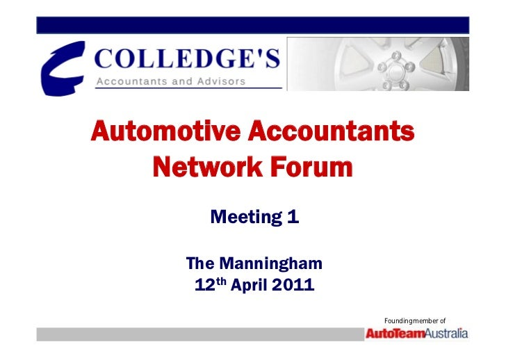 Automotive Accountants    Network Forum        Meeting 1      The Manningham       12th April 2011                        ...