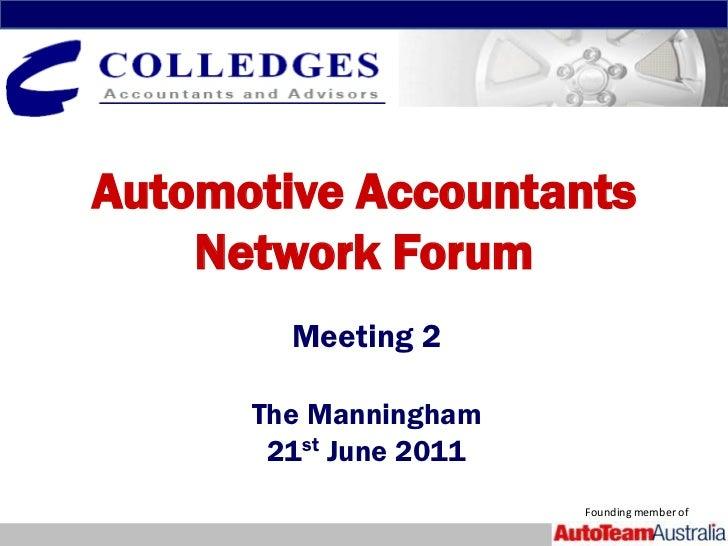 Automotive Accountants    Network Forum        Meeting 2      The Manningham       21st June 2011                        F...