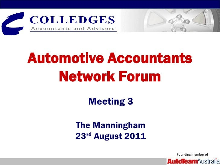 Automotive Accountants    Network Forum        Meeting 3      The Manningham      23rd August 2011                        ...