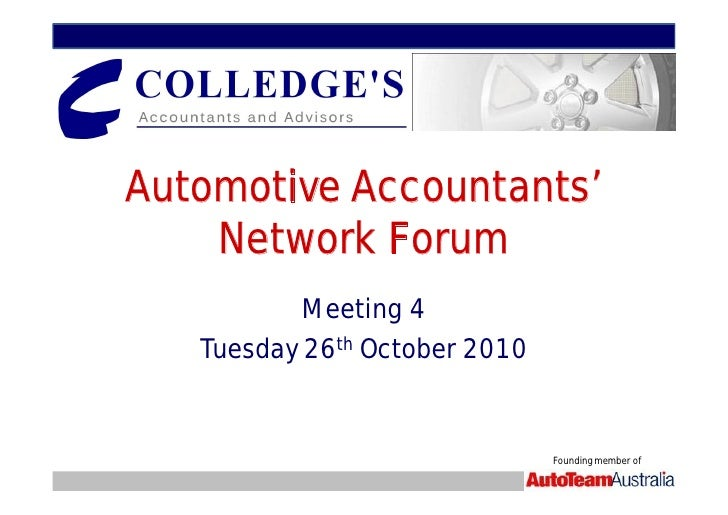 Automotive Accountants'    Network Forum           Meeting 4   Tuesday 26th October 2010                               Fou...