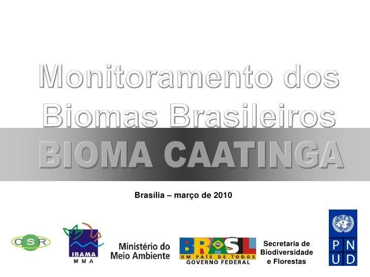 Brasília – março de 2010                                 Secretaria de                            Biodiversidade          ...