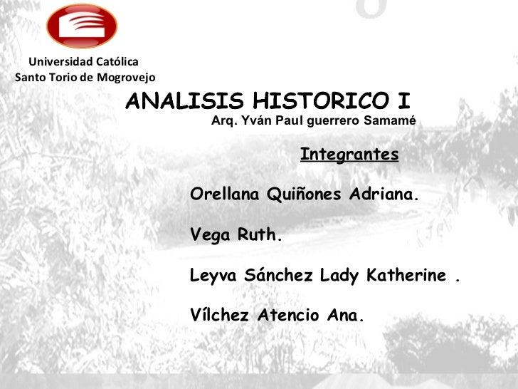 Integrantes Orellana Quiñones Adriana. Vega Ruth. Leyva Sánchez Lady Katherine . Vílchez Atencio Ana. Universidad Católica...