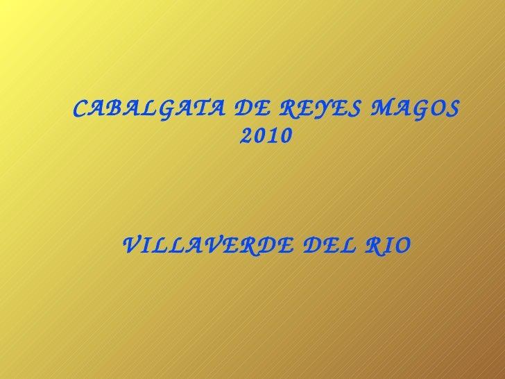 CABALGATA DE REYES MAGOS 2010 VILLAVERDE DEL RIO