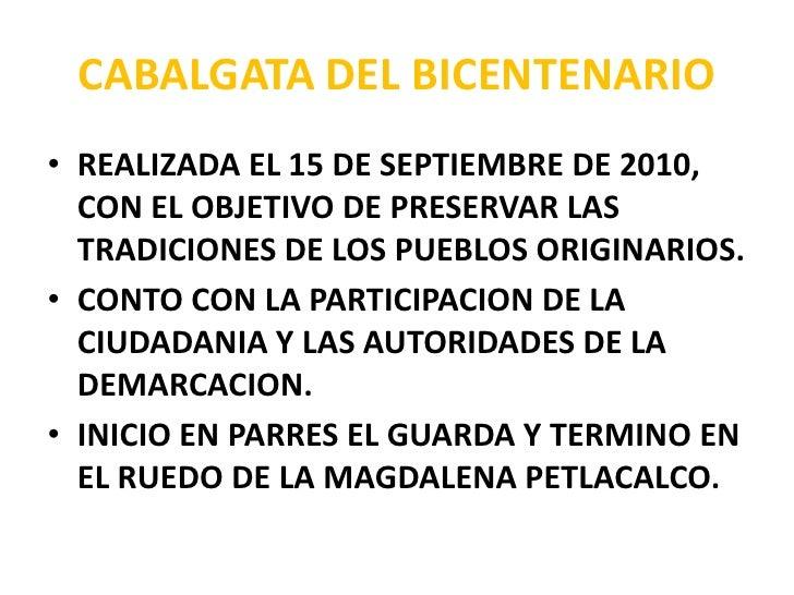 CABALGATA DEL BICENTENARIO<br />REALIZADA EL 15 DE SEPTIEMBRE DE 2010, CON EL OBJETIVO DE PRESERVAR LAS TRADICIONES DE LOS...