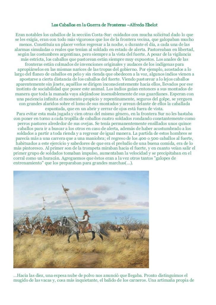 Alf                    Los Caballos en la Guerra de Fronteras –Alfredo Ebelot  Eran notables los caballos de la sección Co...