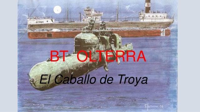 BT OLTERRA. Caballo de Troya