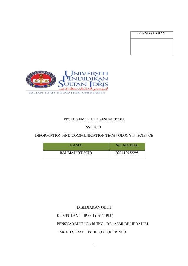 PERMARKAHAN  PPGPJJ SEMESTER 1 SESI 2013/2014 SSI 3013 INFORMATION AND COMMUNICATION TECHNOLOGY IN SCIENCE NAMA  NO. MATRI...