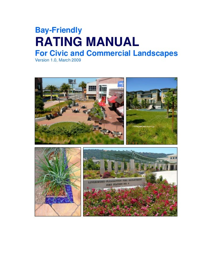 Bay-FriendlyRATING MANUALFor Civic and Commercial LandscapesVersion 1.0, March 2009