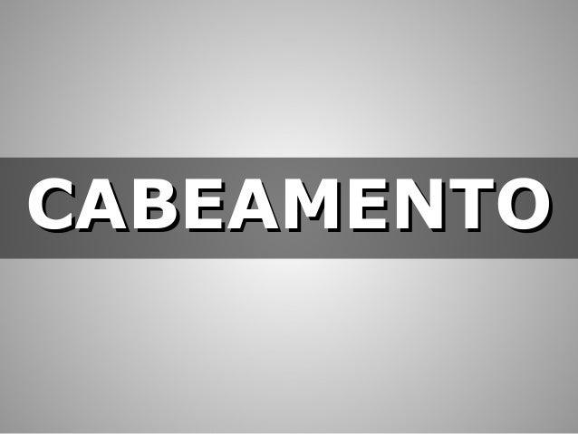 CABEAMENTO
