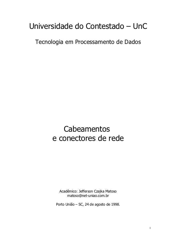Universidade do Contestado – UnC Tecnologia em Processamento de Dados         Cabeamentos      e conectores de rede       ...