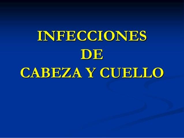 INFECCIONES DE CABEZA Y CUELLO
