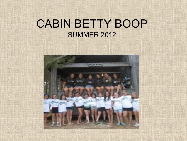 CABIN BETTY BOOP    SUMMER 2012