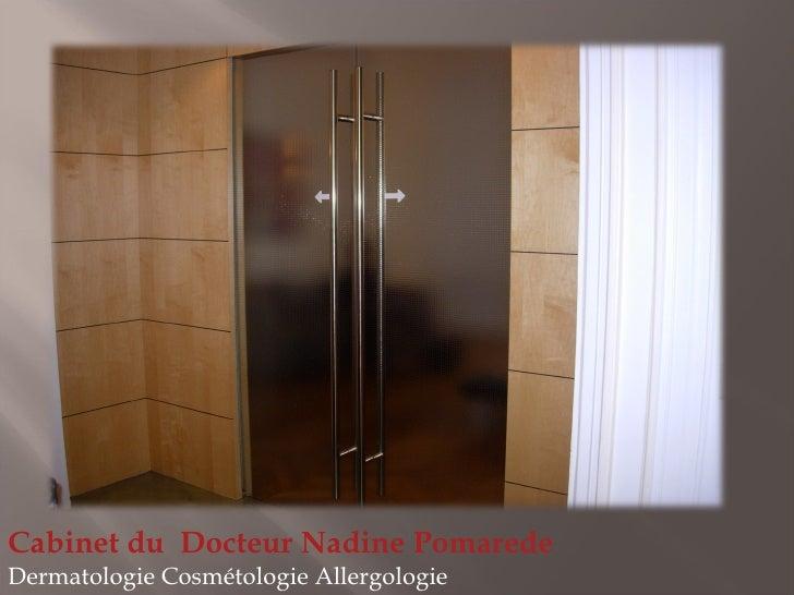 Cabinet du  Docteur Nadine Pomarede Dermatologie Cosmétologie Allergologie