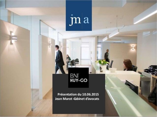 Présentation du 10.06.2015 Jean Marot -‐Cabinet d'avocats