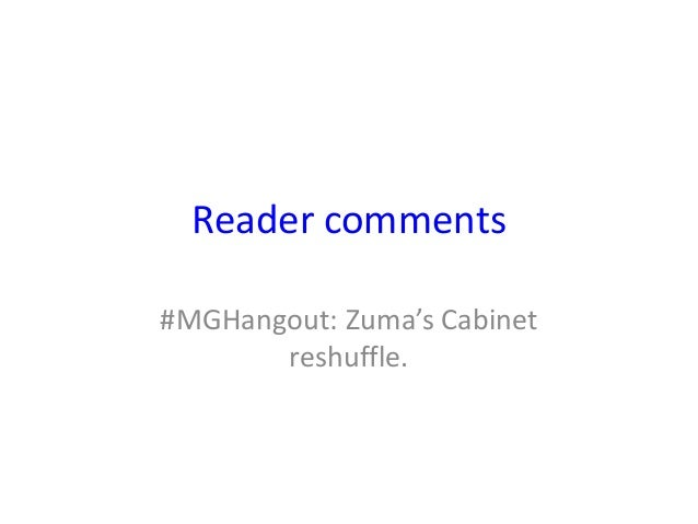 Reader comments #MGHangout: Zuma's Cabinet reshuffle.