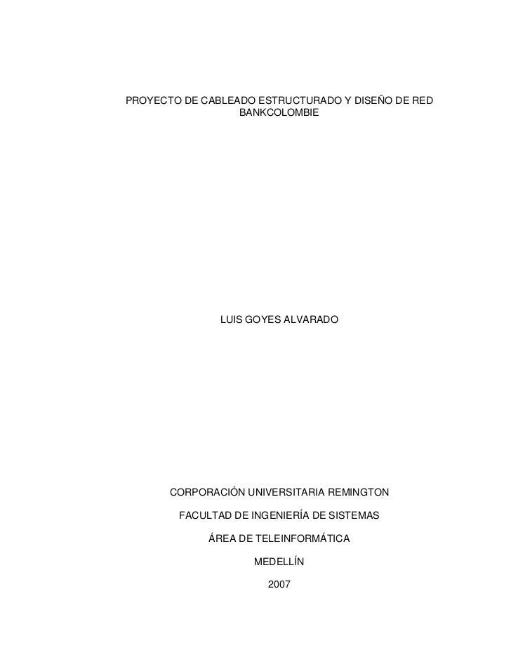 PROYECTO DE CABLEADO ESTRUCTURADO Y DISEÑO DE RED                  BANKCOLOMBIE               LUIS GOYES ALVARADO       CO...