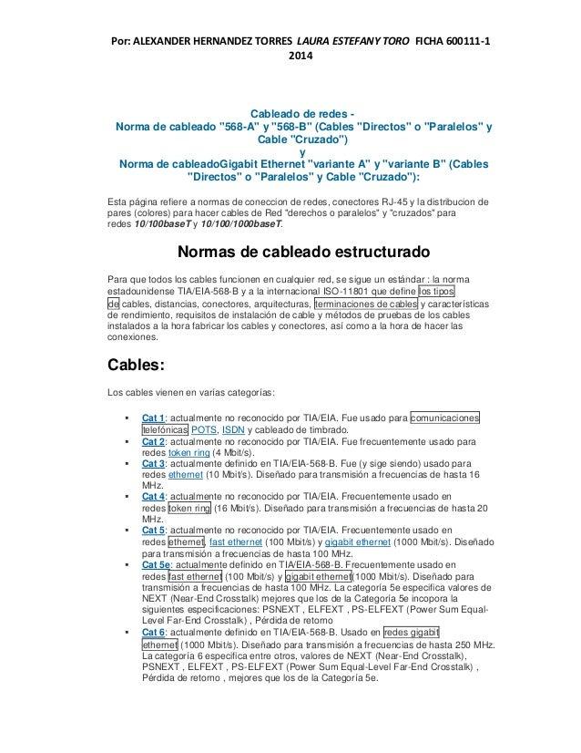 """Por: ALEXANDER HERNANDEZ TORRES LAURA ESTEFANY TORO FICHA 600111-1 2014 Cableado de redes - Norma de cableado """"568-A"""" y """"5..."""