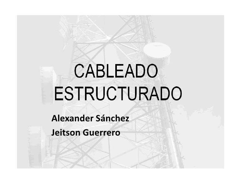 Alexander Sánchez<br />Jeitson Guerrero<br />