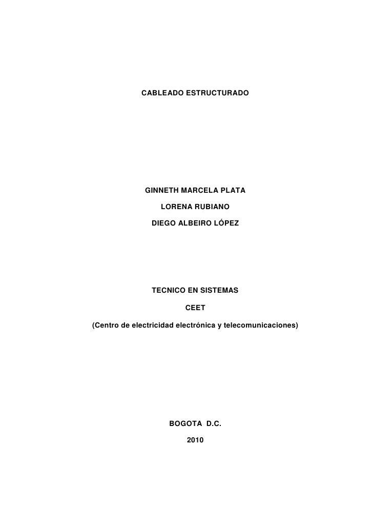 CABLEADO ESTRUCTURADO<br />GINNETH MARCELA PLATA<br />LORENA RUBIANO<br />DIEGO ALBEIRO LÓPEZ<br />TECNICO EN SISTEMAS<br ...