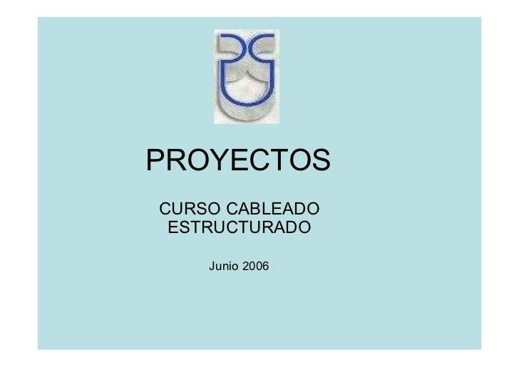 PROYECTOSCURSO CABLEADO ESTRUCTURADO    Junio 2006