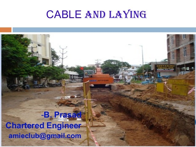 CABLE AND LAYING -B. Prasad Chartered Engineer amieclub@gmail.com