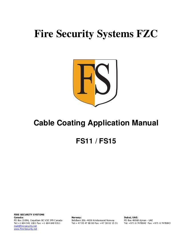Fire Security Systems FZC Cable Coating Application Manual FS11 / FS15 FIRE SECURITY SYSTEMS Canada: PO Box 21096, Coquitl...