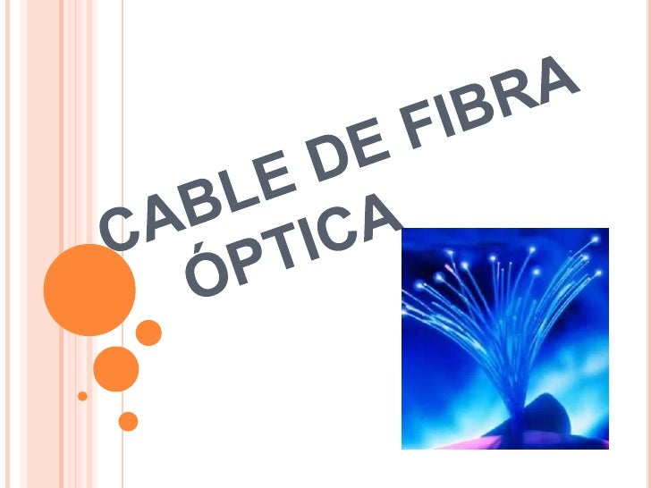 CABLE DE FIBRA    ÓPTICA<br />
