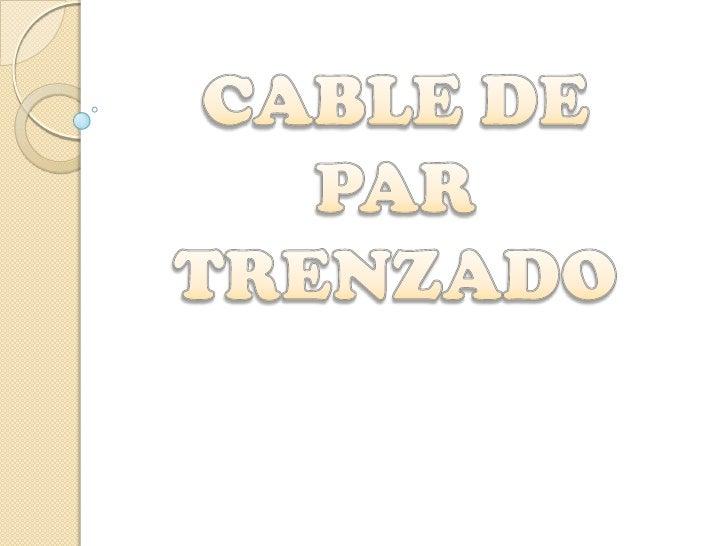 CABLE DE <br />PAR TRENZADO<br />