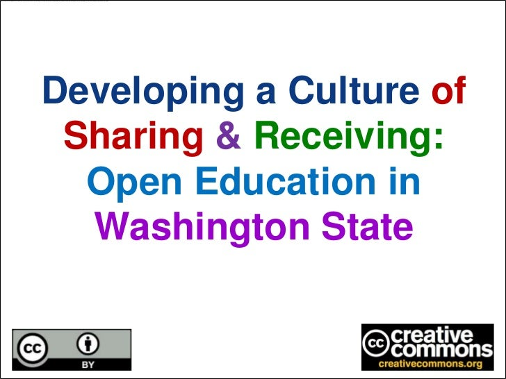 Developing a Culture of Sharing & Receiving:Open Education in Washington State<br />
