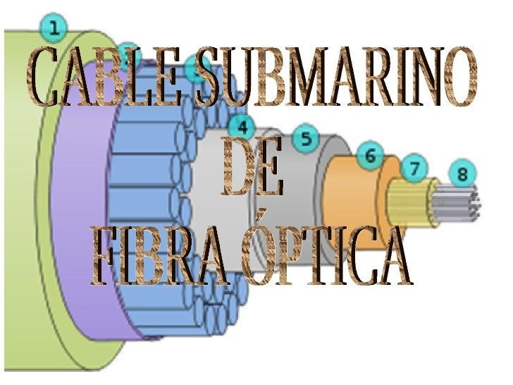 CABLE SUBMARINO  DE  FIBRA ÓPTICA