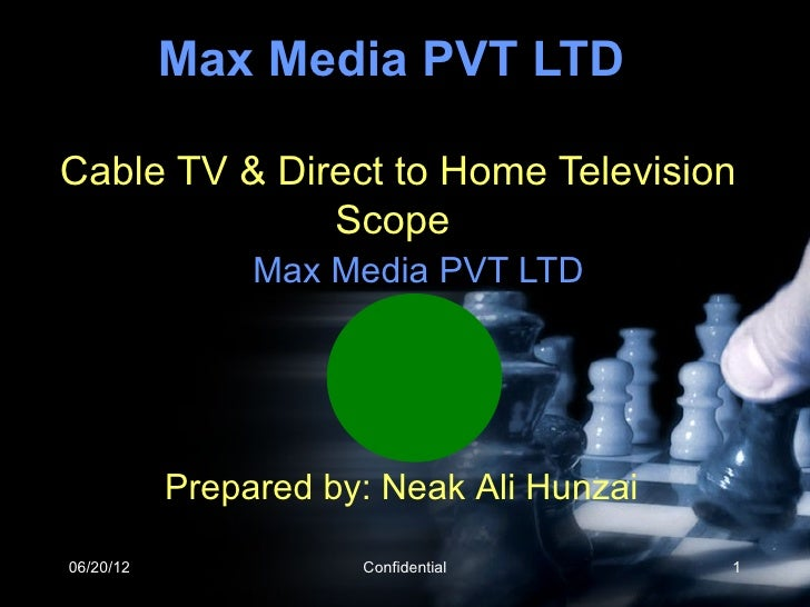 Max Media PVT LTDCable TV & Direct to Home Television              Scope                Max Media PVT LTD           Prepar...