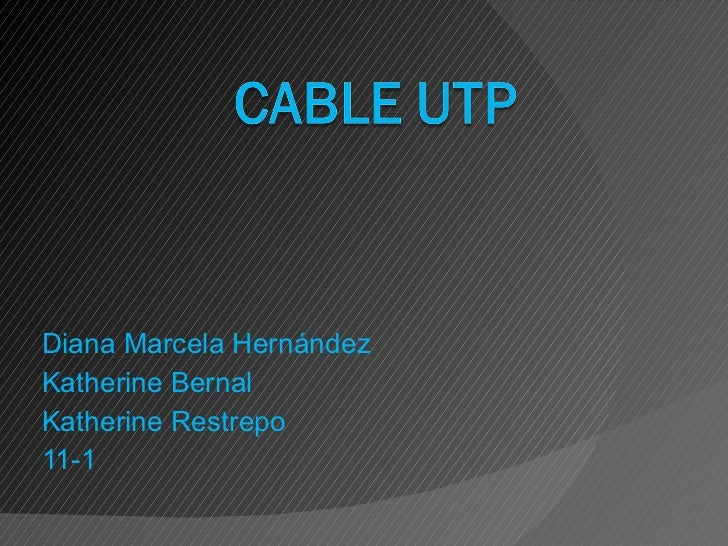 Diana Marcela Hernández Katherine Bernal Katherine Restrepo 11-1