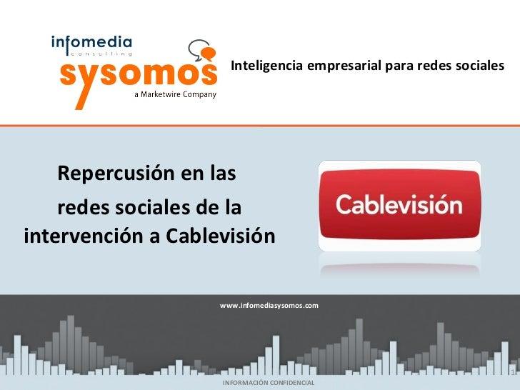 <ul><li>Repercusión en las  </li></ul><ul><li>redes sociales de la intervención a Cablevisión </li></ul>