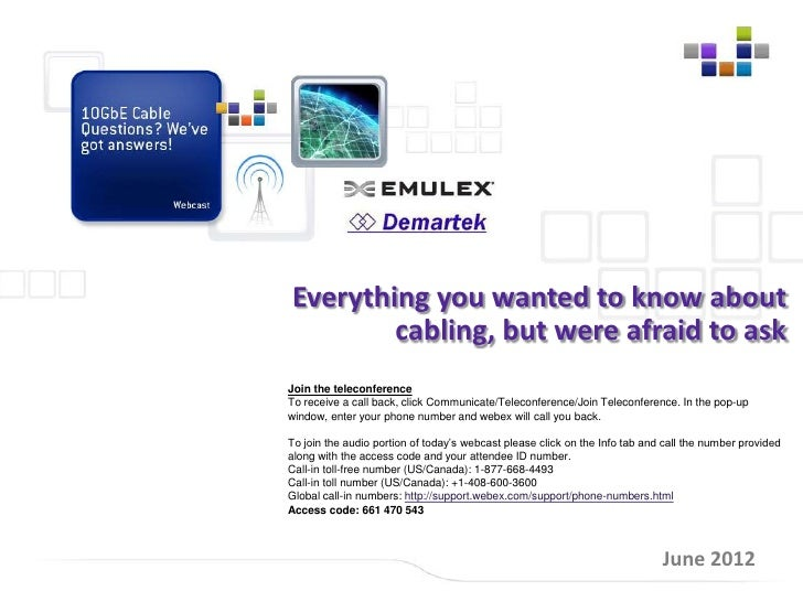 Everything you wanted to know about        cabling, but were afraid to askJoin the teleconferenceTo receive a call back, c...