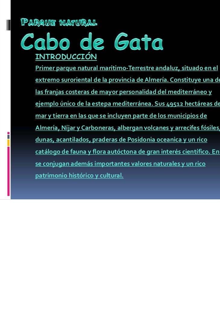 INTRODUCCIÓNPrimerparquenaturalmarítimo‐Terrestreandaluz,situadoenelextremosurorientaldelaprovinciadeAlmería...