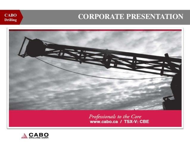 CABO Drilling  CORPORATE PRESENTATION