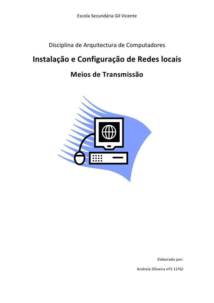 Escola Secundária Gil Vicente    Disciplina de Arquitectura de ComputadoresInstalação e Configuração de Redes locais      ...